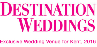 Destination Weddings Award Exclusive Wedding Venue for Kent 2016